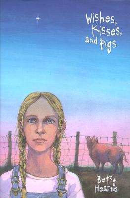 Image for Wishes, Kisses, and Pigs by Hearne, Betsy