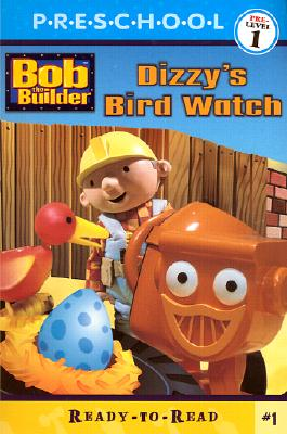 Image for Dizzy's Bird Watch (BOB THE BUILDER READY-TO-READ)