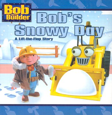 Image for Bob's Snowy Day (Bob the Builder) (A Lift-the-Flap Story)