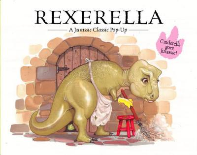 Image for Rexerella A Jurassic Classic Pop-Up