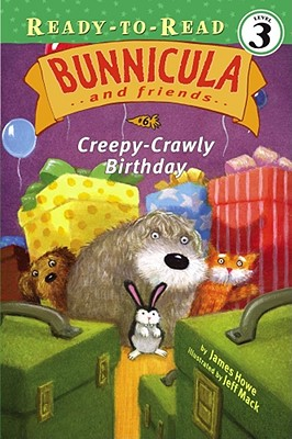 Creepy-Crawly Birthday (Bunnicula and Friends), Howe, James