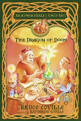 The Dragon of Doom (Moongobble and Me), Bruce Coville