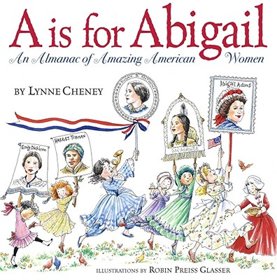 Image for A is for Abigail: An Almanac of Amazing American Women