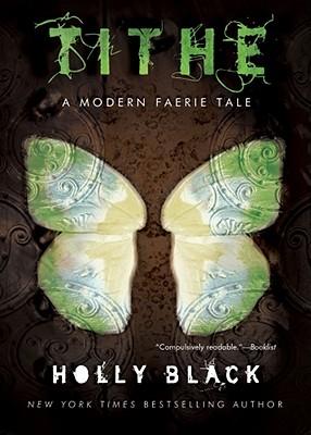 Tithe: A Modern Faerie Tale, Holly Black