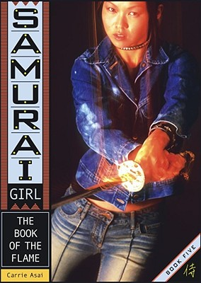 SAMURAI GIRL #005 BOOK OF THE FLAME, THE, ASAI, CARRIE