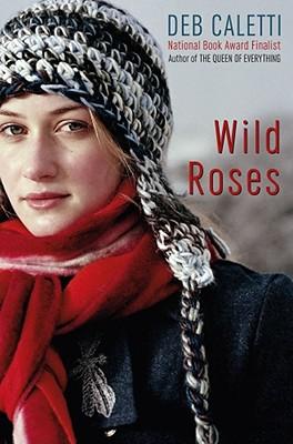 Wild Roses, Caletti, Deb