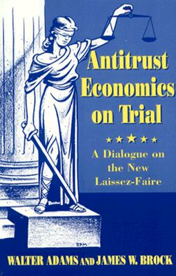 Image for Antitrust Economics on Trial : Dialogue in New Learning