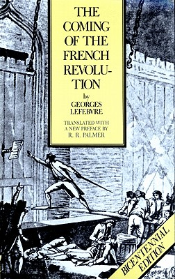 Image for COMING OF THE FRENCH REVOLUTION TRANSLATED WITH NEW PREFACE BY R. R. PALMER