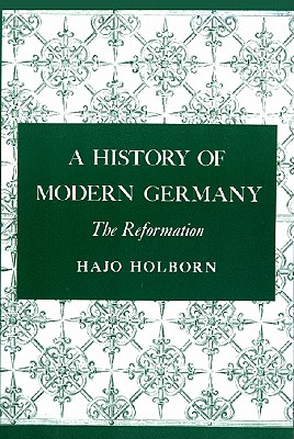 Image for A History of Modern Germany, Volume 1: The Reformation