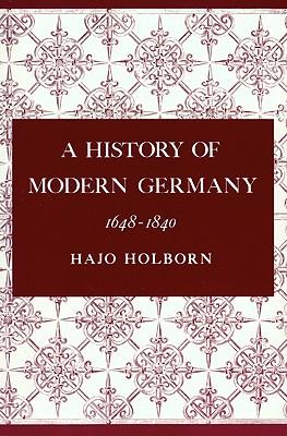 A History of Modern Germany 1648-1840 (v. 2), Hajo Holborn