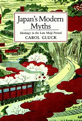 Image for Japan's Modern Myths: Ideology in the Late Meiji Period