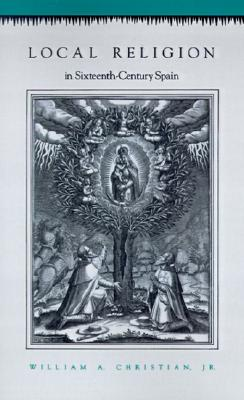Image for Local Religion in Sixteenth-Century Spain