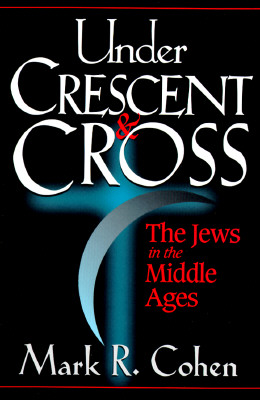 Image for Under Crescent & Cross: The Jews in the Middle Ages