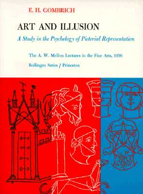 Image for Art and Illusion: a Study in the Psychology of Pictorial Representation [A.W. Mellon Lectures in The Fine Arts; Bollingen Series XXXV - 5]