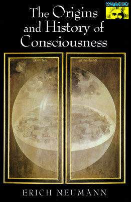 The Origins and History of Consciousness (Bollingen Series, 42), Erich Neumann