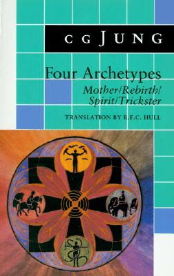 Image for Four Archetypes: Mother / Rebirth / Spirit / Trickster (From the Collected Works of C.G. Jung, Vol. 9, Part 1) (Vol. 9i)