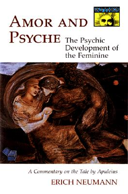 Image for Amor and Psyche: The Psychic Development of the Feminine