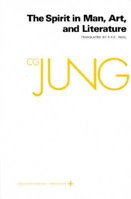 The Spirit in Man, Art, & Literature (Collected Works of Jung Vol. 15), C. G. JUNG, GERHARD ADLER, R. F.C. HULL