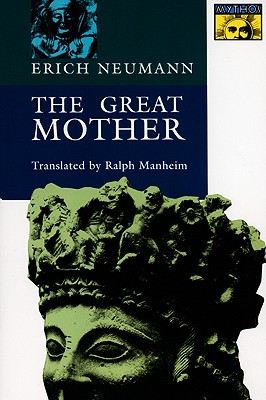 The Great Mother (Mythos Books), Neumann, Erich