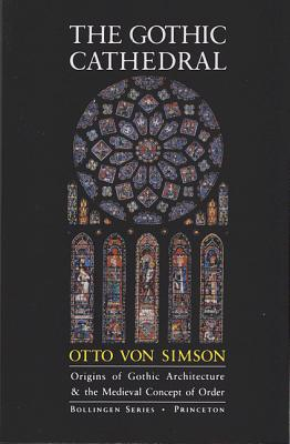 Image for The Gothic Cathedral: Origins of Gothic Architecture and the Medieval  Concept of Order