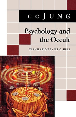 Psychology and the Occult: (From Vols. 1, 8, 18 Collected Works) (Jung Extracts), C. G. JUNG