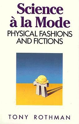 Image for Science a LA Mode: Physical Fashions and Fictions