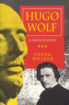 Image for Hugo Wolf: A Biography