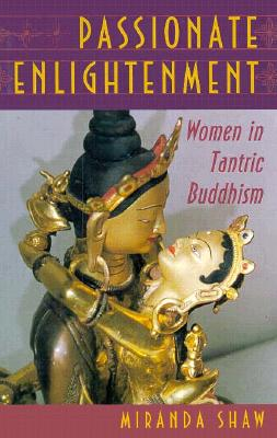 Image for Passionate Enlightenmnet: Women in Tantric Buddhism