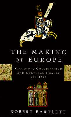 Image for Making of Europe: Conquest, Colonization and Cultural Change 950-1350