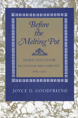 Image for Before the Melting Pot: Society & Culture in Colonial New York
