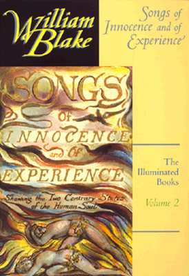 Songs of Innocence and of Experience (The Illuminated Books of William Blake, Volume 2), Blake, William