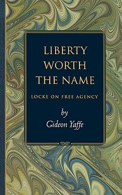 Liberty Worth the Name, Yaffe, Gideon