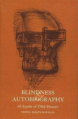 Image for Blindness and Autobiography: Al-Ayyam of Taha Husayn (Princeton Legacy Library)