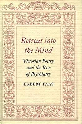 Image for Retreat into the Mind: Victorian Poetry and the Rise of Psychiatry