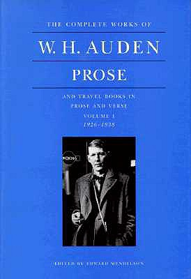 Image for The Complete Works of W. H. Auden: Prose and Travel Books in Prose and Verse, 1926-1938 (Volume 1)