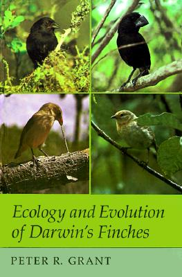 Ecology and Evolution of Darwin's Finches (Princeton Science Library Edition), Grant, Peter R.