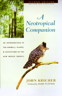 Image for A Neotropical Companion: An Introduction to the Animals, Plants and Ecosystems of the New World Tropics