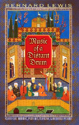 Image for Music of a Distant Drum: Classical Arabic, Persian, Turkish, and Hebrew Poems.