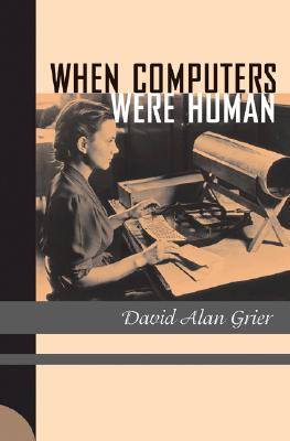 When Computers Were Human, Grier, David Alan