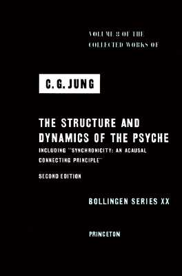 Image for The Structure and Dynamics of the Psyche (Collected Works of C.G. Jung, Volume 8)