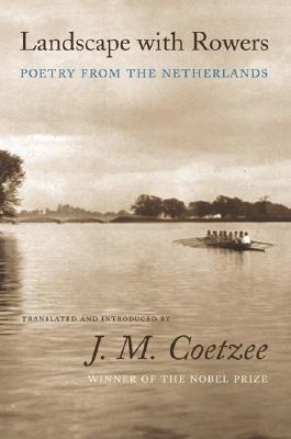 Landscape with Rowers: Poetry from the Netherlands (English and Dutch Edition)