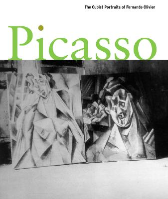 Image for PICASSO : THE CUBIST PORTRAITS OF FERNAN