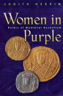 Image for Women in Purple : Rulers of Medieval Byzantium