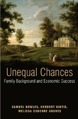 Image for Unequal Chances: Family Background and Economic Success Bowles, Samuel; Gintis, Herbert and Osborne Groves, Melissa