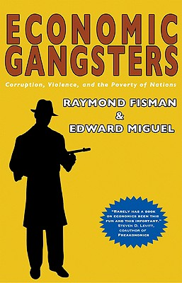 Image for Economic Gangsters: Corruption, Violence, and the Poverty of Nations