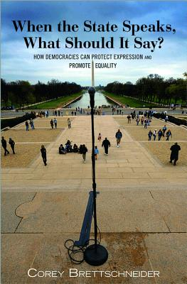 Image for When the State Speaks, What Should It Say?: How Democracies Can Protect Expression and Promote Equality