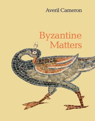 Byzantine Matters, Averil Cameron