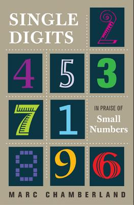 Single Digits: In Praise of Small Numbers, Chamberland, Marc