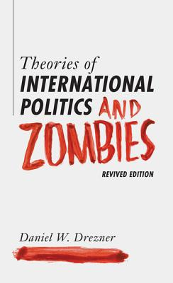 Image for Theories of International Politics and Zombies: Revived Edition