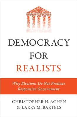 Image for Democracy for Realists: Why Elections Do Not Produce Responsive Government